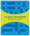 150 Bible Crosswords without Clues: A New Twist on a Classic Favorite! Cover Image