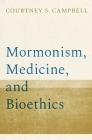 Mormonism, Medicine, and Bioethics Cover Image