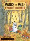 Mouse and Mole: A Perfect Halloween (A Mouse and Mole Story) Cover Image