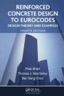 Reinforced Concrete Design to Eurocodes: Design Theory and Examples, Fourth Edition Cover Image