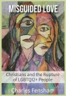 Misguided Love: Christians and the Rupture of LGBTQI2+ People Cover Image