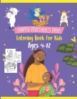 Happy Mother's Day Coloring Book For Kids Ages 4-12: Mothers & Their Babies to Color with Loving Mothers, Beautiful Flowers, Adorable Animals and more Cover Image