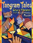 Tangram Tales: Story Theater Using the Ancient Chinese Puzzle [With Chinese Puzzle] Cover Image