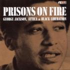 Prisons on Fire: Attica, George Jackson and Black Liberation (AK Press Audio) Cover Image