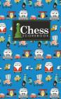 Chess Scorebook: Chess Match Log Book, Chess Recording Book, Chess Score Pad, Chess Notebook, Record Your Games, Log Wins Moves, Tactic Cover Image