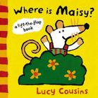 Where Is Maisy?: A Lift-the-Flap Book Cover Image