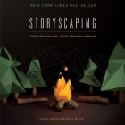 Storyscaping Lib/E: Stop Creating Ads, Start Creating Worlds Cover Image