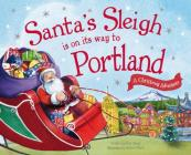Santa's Sleigh Is on Its Way to Portland: A Christmas Adventure Cover Image