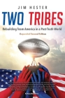 Two Tribes: Rebuilding Team America in a Post-Truth World Second Edition Cover Image