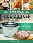 Imusa Rice Cooker Cookbook: Easy & Flavorful Recipes for Smart People on A Budget Cover Image
