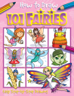 How to Draw 101 Fairies (How To Draw 101... #7) Cover Image