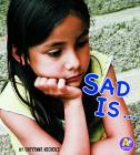 Sad Is ... (A+ Books: Know Your Emotions) Cover Image