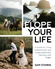Elope Your Life: A Guide to Living Authentically and Unapologetically, Starting With I Do Cover Image