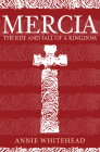 Mercia: The Rise and Fall of a Kingdom Cover Image