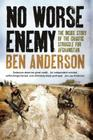 No Worse Enemy: The Inside Story of the Chaotic Struggle for Afghanistan Cover Image