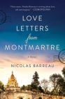 Love Letters from Montmartre: A Novel Cover Image