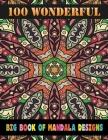 100 Wonderful Big Book Of Mandala Designs: Adult Coloring Book 100 Mandala Images Stress Management Coloring Book ... For Relaxation, Meditation, Happ Cover Image