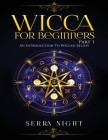 Wicca For Beginners: Part 1, An Introduction to Wiccan Beliefs Cover Image