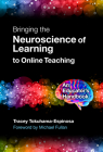 Bringing the Neuroscience of Learning to Online Teaching: An Educator's Handbook Cover Image