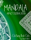 Mandala Coloring Book Adult: Discover the Ultimate Collection of the World's Greatest Mandalas in this Amazing Coloring BookAn Adult Coloring Book Cover Image