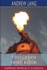 The Green Fairy Book (Esprios Classics) Cover Image