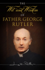The Wit and Wisdom of Fr. George Rutler Cover Image