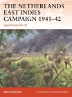 The Netherlands East Indies Campaign 1941–42: Japan's quest for oil Cover Image