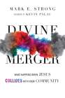 Divine Merger: What Happens When Jesus Collides with Your Community Cover Image