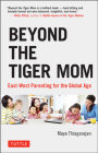 Beyond the Tiger Mom: East-West Parenting for the Global Age Cover Image