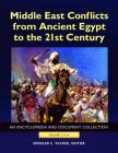 Middle East Conflicts from Ancient Egypt to the 21st Century [4 Volumes]: An Encyclopedia and Document Collection Cover Image