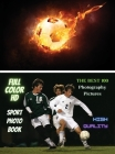 Sport Photo Book - Football Player Images - The Best 100 Photography Pictures - Full Color HD: Photo Album With One Hundred Soccer Images ! High Resol Cover Image