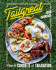 Tailgreat: How to Crush It at Tailgating [A Cookbook] Cover Image