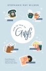 How To Talk To Guys: Everything you need to cover in the first four dates Cover Image