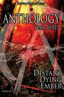 Anthology: Year Three: Distant Dying Ember Cover Image
