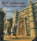 Sir Cumference and the Great Knight of Angleland: A Math Adventure Cover Image
