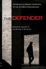 The Defender: The Battle to Protect the Rights of the Accused in Philadelphia Cover Image