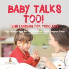 Baby Talks Too! Sign Language for Toddlers - Sign Language Book for Kids - Children's Foreign Language Books Cover Image