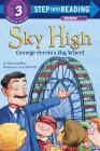 Sky High: George Ferris's Big Wheel (Step into Reading) Cover Image