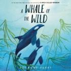 A Whale of the Wild Lib/E Cover Image