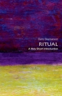 Ritual: A Very Short Introduction (Very Short Introductions) Cover Image