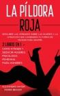 La Píldora Roja: Descubre las verdades sobre las mujeres y la atracción que cambiarán tu forma de pensar para siempre. 2 Libros en 1 - Cover Image
