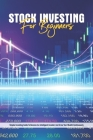 Stock Investing For Beginners: Simple Investing Guide To Become An Intelligent Investor And Grow Your Wealth Continuously: Stock Market Investing For Cover Image