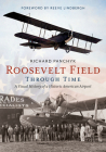 Roosevelt Field Through Time: A Visual History of a Historic American Airport (America Through Time) Cover Image