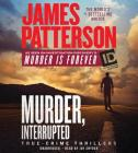 Murder, Interrupted (James Patterson's Murder is Forever) Cover Image
