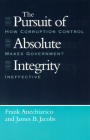 The Pursuit of Absolute Integrity: How Corruption Control Makes Government Ineffective (Studies in Crime and Justice) Cover Image