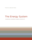 The Energy System: Technology, Economics, Markets, and Policy Cover Image