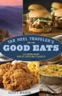 Tar Heel Traveler's Good Eats: 101 Down-Home North Carolina Classics Cover Image