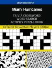 Miami Hurricanes Trivia Crossword Word Search Activity Puzzle Book: Greatest Basketball Players Edition Cover Image