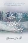 The Last White Ruby: The Vanishing Polar Circles Cover Image
