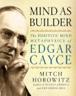 Mind as Builder: The Positive-Mind Metaphysics of Edgar Cayce Cover Image